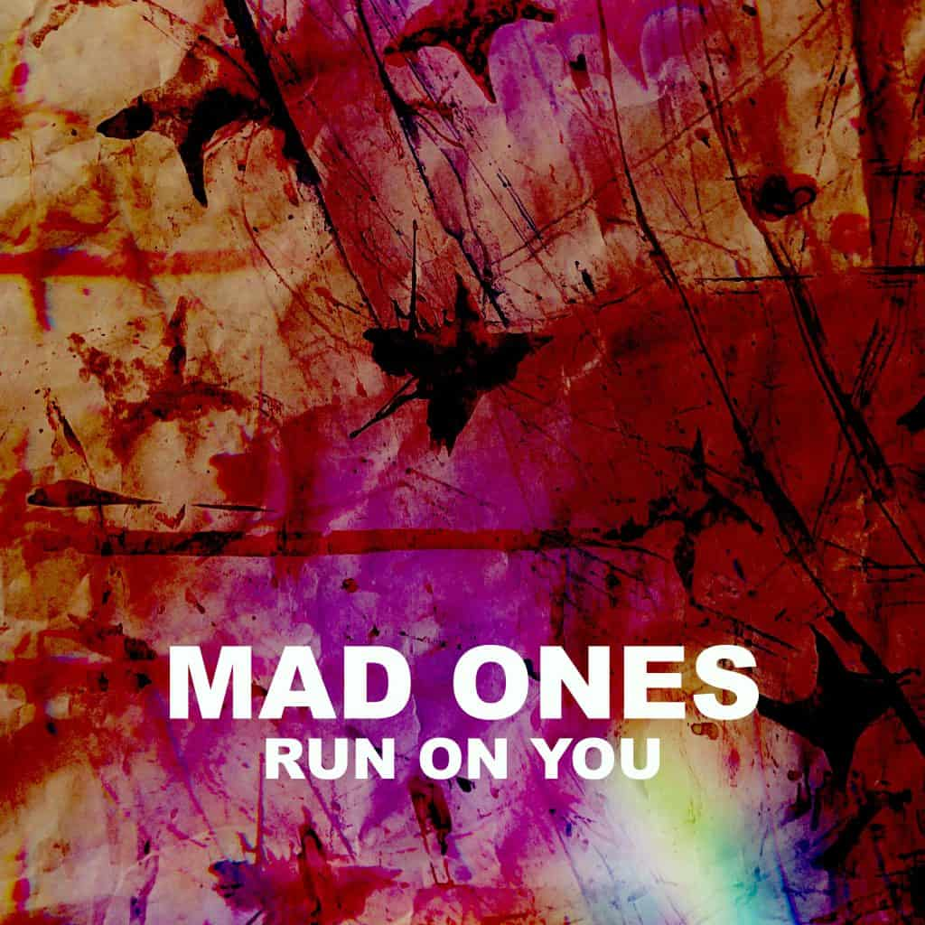 Mad Ones Run On You Album Art