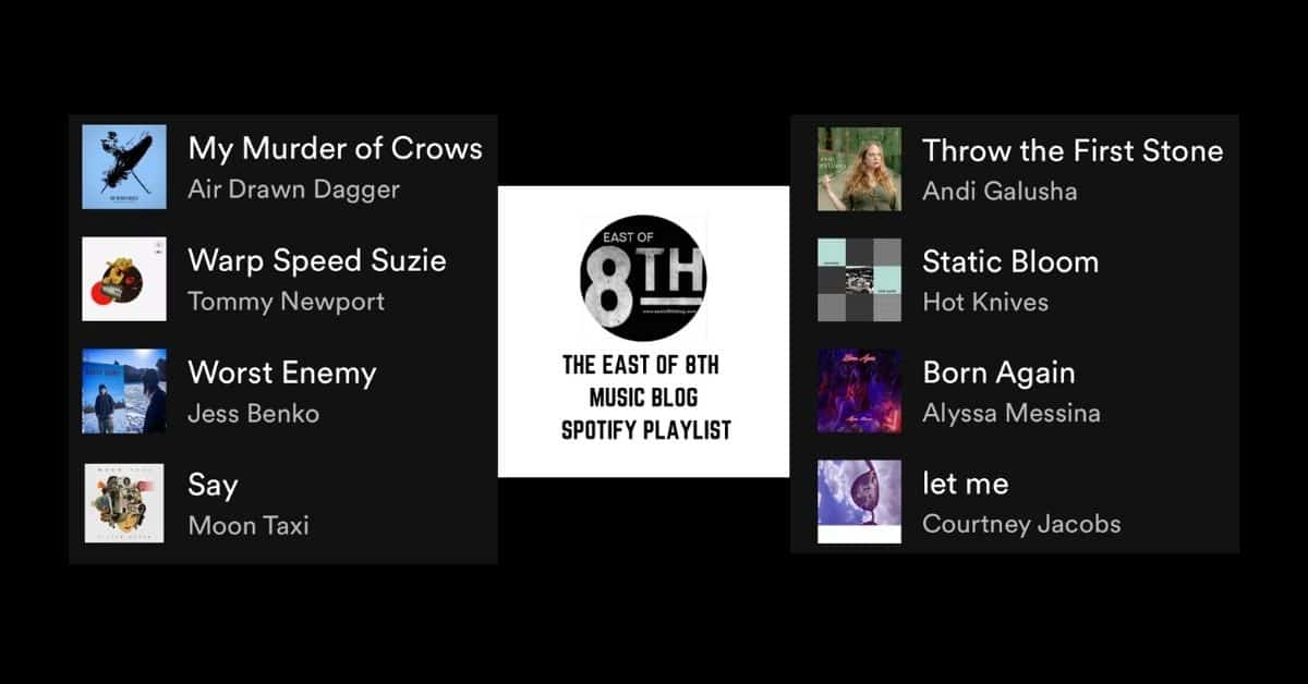East of 8th Spotify Playlist Additions March 31, 2021