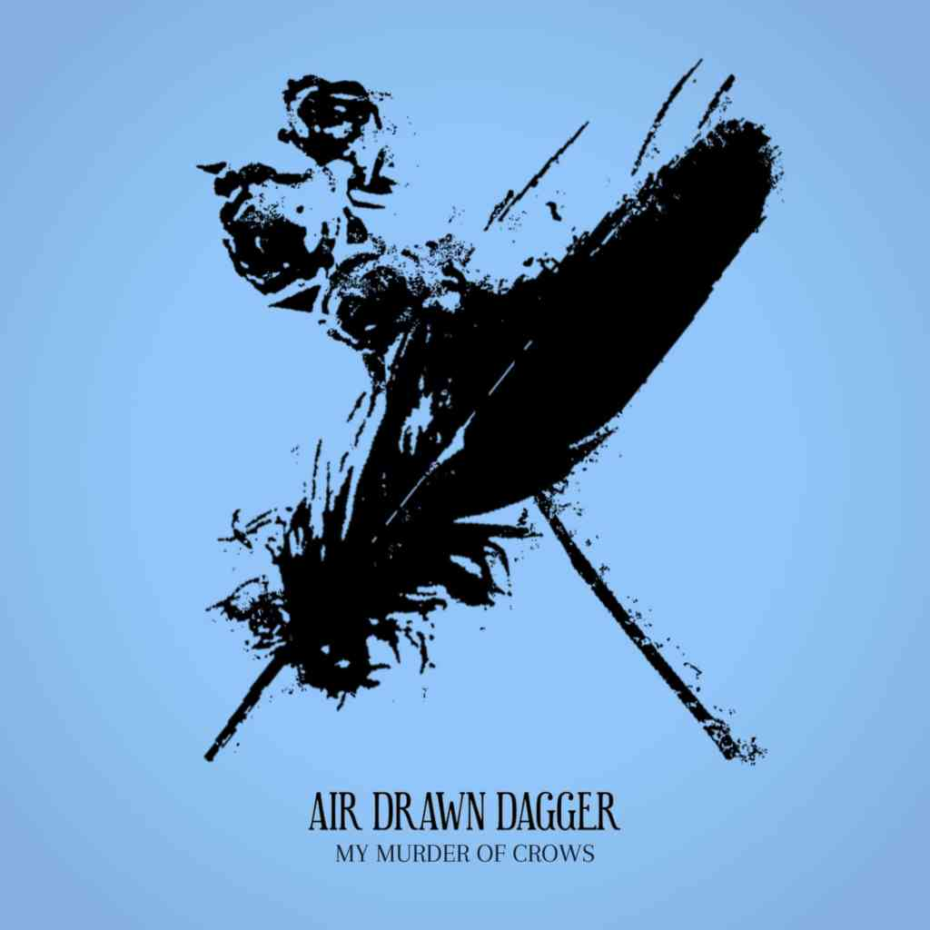 Air Drawn Dagger My Murder of Crows Album Art