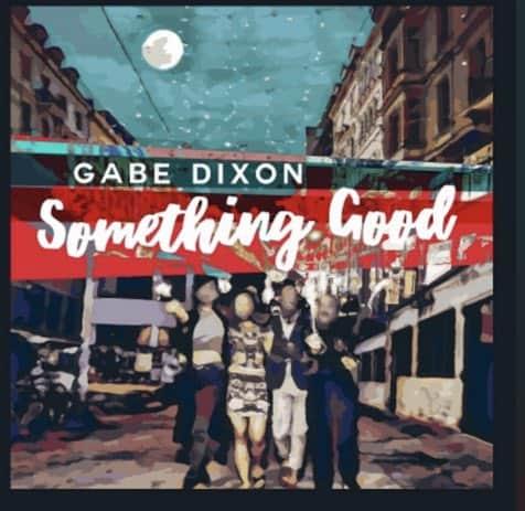 Gabe Dixon Something Good Album Art