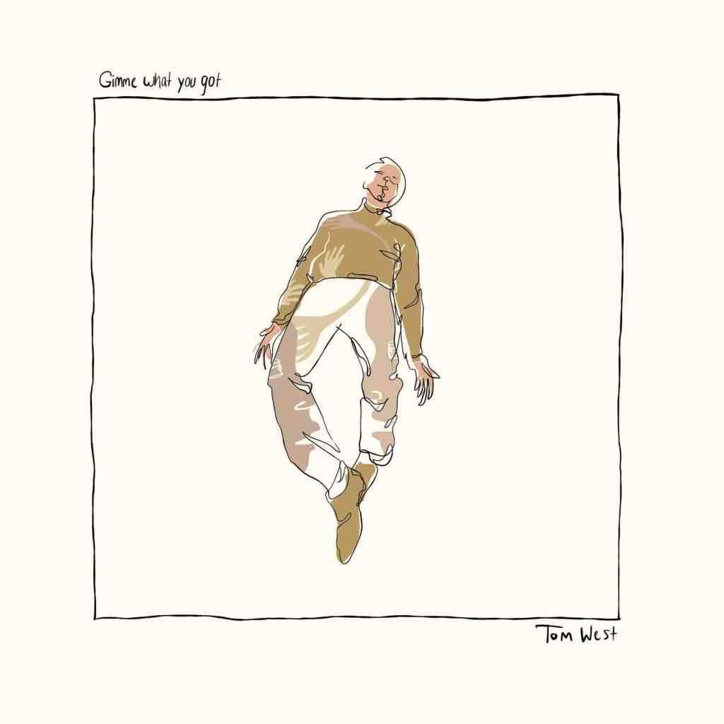 Tom West Gimme What You Got Album Art